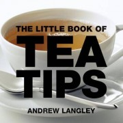 The Little Book of Tea Tips by Andrew Langley