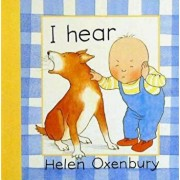 I Hear, Hardcover/Helen Oxenbury