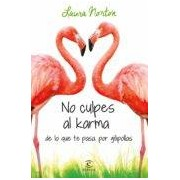 Norton Laura No Culpes Al Karma De Lo Que Te Pasa Por Gilipollas (ebook)