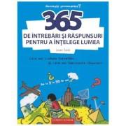 365 DE INTREBARI SI RASPUNSURI PENTRU A INTELEGE LUMEA - CORINT (JUN898)
