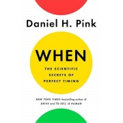 When: The Scientific Secrets of Perfect Timing, Hardcover