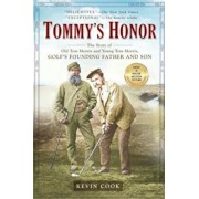 Tommy's Honor: The Story of Old Tom Morris and Young Tom Morris, Golf's Founding Father and Son, Paperback/Kevin Cook