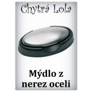 Chytrá Lola - Mýdlo z nerezové oceli (OM01)