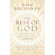 The Rest of God: Restoring Your Soul by Restoring Sabbath, Paperback