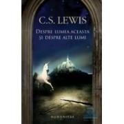 Despre lumea aceasta si despre alte lumi - C.S. Lewis