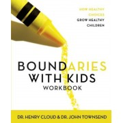 Boundaries with Kids: When to Say Yes, How to Say No, Paperback