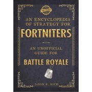 An Encyclopedia of Strategy for Fortniters: An Unofficial Guide for Battle Royale (Paperback)