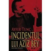 Incidentul lui Aziz Bey/Ayfer Tunc