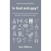 Is God Anti-Gay?: And Other Questions about Homosexuality, the Bible and Same-Sex Attraction, Paperback
