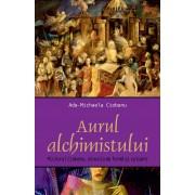 Aurul alchimistului. Pictorul Ciobanu, dincolo de forma si culoare (eBook)