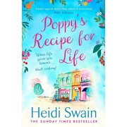 Poppy's Recipe for Life. Treat yourself to the gloriously uplifting new book from the Sunday Times bestselling author!, Paperback/Heidi Swain