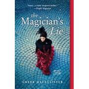 The Magician's Lie, Paperback/Greer Macallister