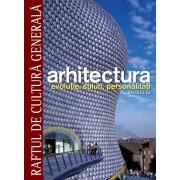 Arhitectura. Evolutie, stiluri, personalitati. Secolul XX - Vol. 3