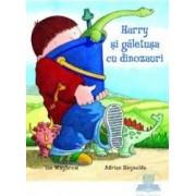Harry si galetusa cu dinozauri - Ian Whybrow