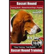 Basset Hound Training Book for Basset Hound Dogs & Puppies by Boneup Dog Trainin: Are You Ready to Bone Up? Easy Training Fast Results Basset Hound, Paperback/Karen Douglas Kane