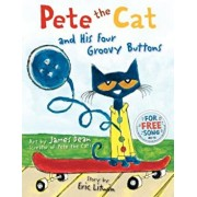 Pete the Cat and His Four Groovy Buttons/Eric Litwin