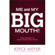 Me and My Big Mouth!: Your Answer Is Right Under Your Nose, Paperback