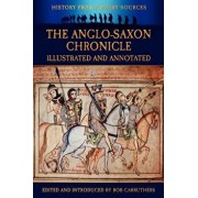The Anglo-Saxon Chronicle - Illustrated and Annotated, Paperback/Bob Carruthers