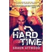 Hard Time: Locked Up Abroad, Paperback/Shaun Attwood