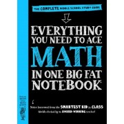 Everything You Need to Ace Math in One Big Fat Notebook: The Complete Middle School Study Guide, Paperback
