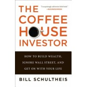 The Coffeehouse Investor: How to Build Wealth, Ignore Wall Street, and Get on with Your Life, Paperback