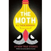 The Moth - All These Wonders, Paperback/The Moth