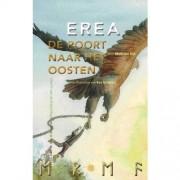 Erea-trilogie: Erea, De poort naar het oosten - Mark van Dijk