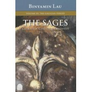 The Sages, Volume III: The Galilean Period: Character, Context & Creativity