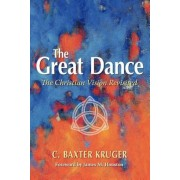 The Great Dance: The Christian Vision Revisited, Paperback