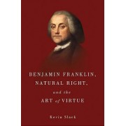 Benjamin Franklin and the Science of Virtue