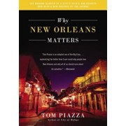Why New Orleans Matters, Paperback/Tom Piazza