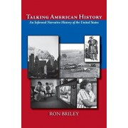 Talking American History: An Informal Narrative History of the United States, Paperback/Ron Briley
