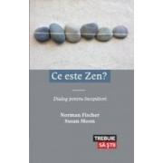 Ce este Zen - Norman Fischer Susan Moon