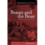 Beauty and the Beast Tales from Around the World/Heidi Anne Heiner