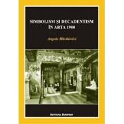 Simbolism si decadentism in arta 1900/Angelo Mitchievici
