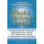 The Rituals & Practices of a Jewish Life: A Handbook for Personal Spiritual Renewal, Paperback/Kerry M. Olitzky