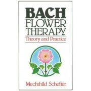 Bach Flower Therapy: Theory and Practice, Paperback