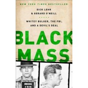 Black Mass: Whitey Bulger, the FBI, and a Devil's Deal, Paperback