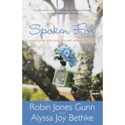 Spoken for: Embracing Who You Are and Whose You Are, Paperback