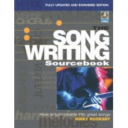 The Songwriting Sourcebook: How to Turn Chords Into Great Songs [With CD (Audio)], Paperback