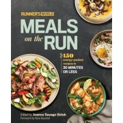 Runner's World Meals on the Run: 150 Energy-Packed Recipes in 30 Minutes or Less, Hardcover
