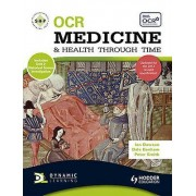 OCR Medicine and Health Through Time by Paul Smith & Peter Smith & ...