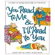 You Read to Me & I'll Read to You: 20th-Century Stories to Share, Hardcover/Janet Schulman