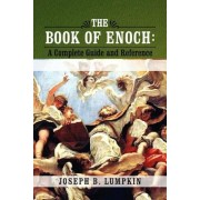The Book of Enoch: A Complete Guide and Reference, Paperback