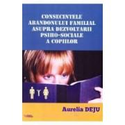 Consecintele abandonului familial asupra dezvoltarii psiho-sociale a copiilor - Aurelia Deju
