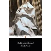 The Life of Saint Teresa of Avila by Herself, Paperback/Teresa Of Avila