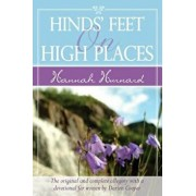 Hinds' Feet on High Places Devotional: The Original and Complete Allegory with a Devotional and Journal for Women, Paperback/Hannah Hurnard