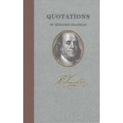 Quotations of Benjamin Franklin, Hardcover