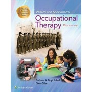 Willard and Spackman's Occupational Therapy, Hardcover/Barbara Schell
