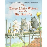 The Three Little Wolves and the Big Bad Pig, Paperback/Eugene Trivizas